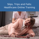 slips trips falls healthcare online training